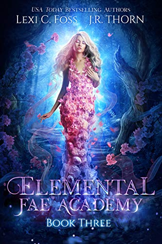 Elemental Fae Academy: Book Three: A Reverse Harem Paranormal Romance