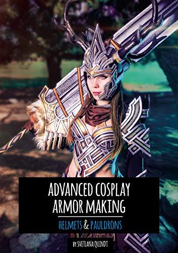 Advanced Cosplay Armor Making: Helmets & Pauldrons