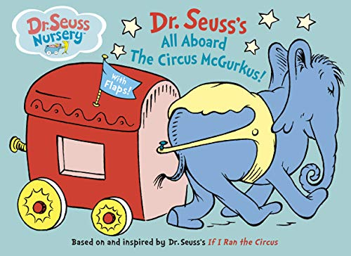 All Aboard the Circus McGurkus (Dr. Seuss Nursery Collection)