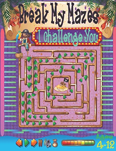 Break My Mazes I challenge You: Great &Different Forms Mazes (Rectangular-circular-Triangular-Hexagonal) for solving, For clever kids ages (4-12)