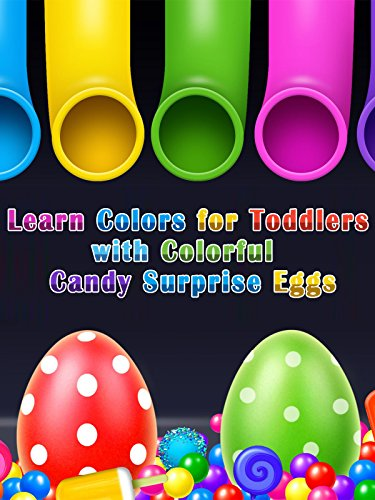 Learn Colors For Toddlers With Colorful Candy Surprise Eggs