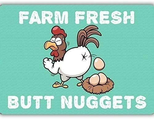 Farm Fresh Squeezed Butt Nuggets Indoor Outdoor No Rust No Fade Aluminum Chicken Coop Sign Metal Tin Sign 8x12 Inch