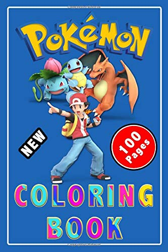 Pokemon Coloring Book 100 Pages: Learn How To Draw Pokemon With +100 Coloring pages, Cute Gift for kids, for girls, for Teens and adults Who Love ... Characters, Pikachu, Pichu, Richu & Others