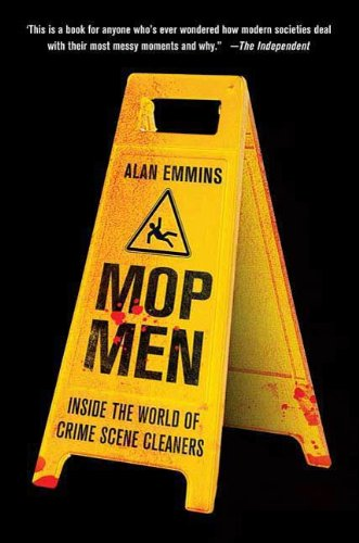 Mop Men: Inside the World of Crime Scene Cleaners
