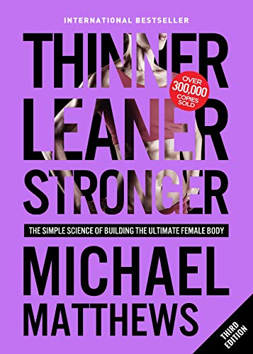 Thinner Leaner Stronger: The Simple Science of Building the Ultimate Female Body