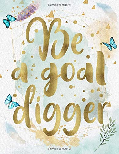 Be A Goal Digger: Life Inspirational Quotes Writing Journal/Notebook for Men & Women. Perfect Gifts for Him & Her Which Included Positive Motivational ... & Saying. (Watercolor Design) (Life Quotes)