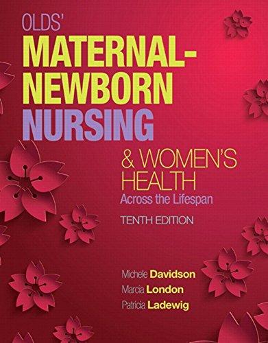 Olds' Maternal-Newborn Nursing & Women's Health Across the Lifespan (2-downloads) (Maternal-Newborn & Women's Health Nursing (Olds))