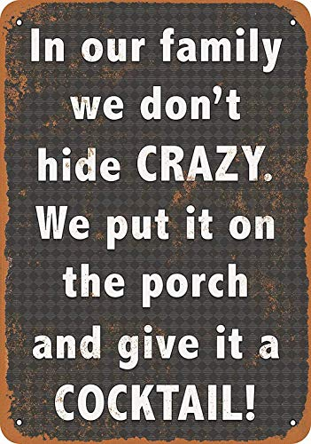 Fsdva 12 x 16 Metal Sign - We Don't Hide Crazy. We Put It on The Porch Give It a Cocktail. - Retro Wall Decor Home Decor