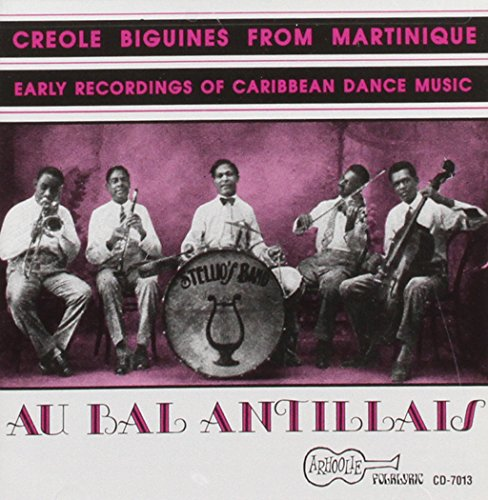 Au Bal Antillais: Franco Creole Biguines From Martinique, Early Recordings Of Caribbean Dance Music