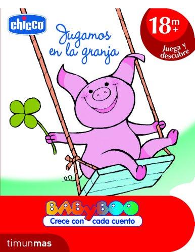 Jugamos en la granja: +18 meses: Juega y descubre (CHICCO) (Spanish Edition)
