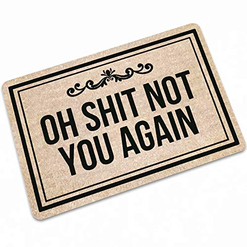 Doormat Entrance Mat Funny Doormat Oh Shit Not You Again Indoor Outdoor Decoration Door Mat 19.7 x 31.5 inch