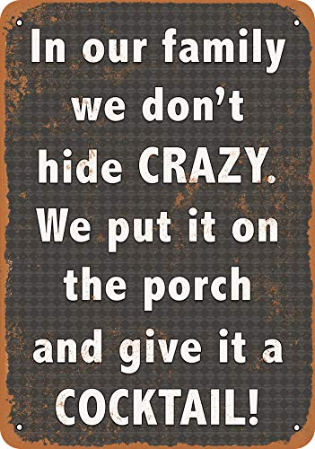 Wall-Color 7 x 10 Metal Sign - We Don't Hide Crazy. We Put It on The Porch and Give It a Cocktail. - Vintage Look