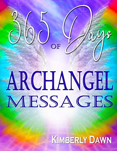 365 Days of Archangel Messages: Angel Guidance & Journal for More Peace, Healing, Abundance, Financial Stability, and Spiritual Wisdom