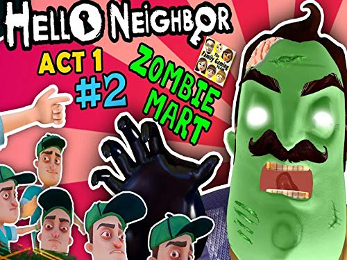 Hello Neighbor Act 1 Pt. 2: Zombie in the Basement!