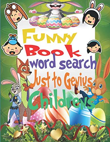 Funny Book Word Search Just to Genius Childrens: Great gift to your clever kids (knowledge book and fun learning for your genius kid) ages (4-8)