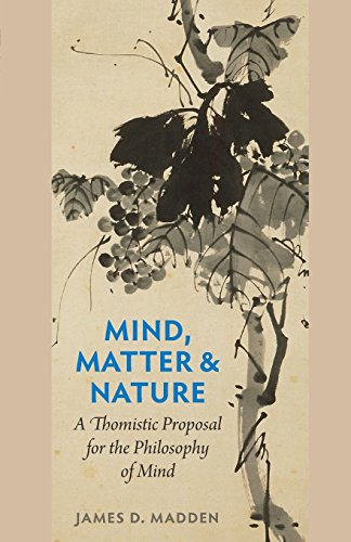 Mind, Matter, and Nature: A Thomistic Proposal for the Philosophy of Mind