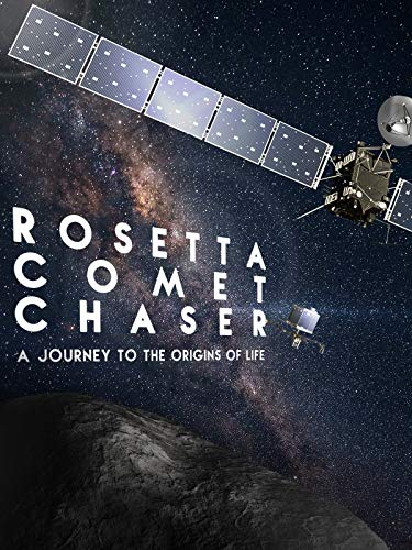 Rosetta Comet Chaser: A Journey To The Origins Of Life