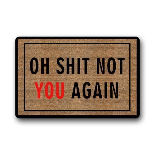 Cottage decor helper Oh Shit, Not You Again Door Mat Rectangle Entryways Non Slip Doormat Floor Mat Doormat 23.6'(L) x 15.7'(W)