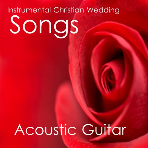 Instrumental Christian Wedding Songs: Acoustic Guitar