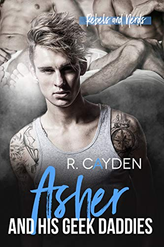 Asher and His Geek Daddies (Rebels and Nerds Book 4)