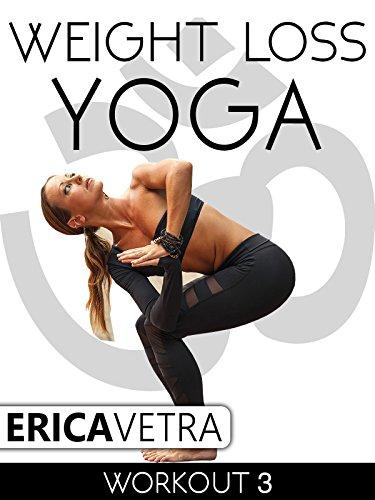 Weight Loss Yoga Workout 3 - Erica Vetra