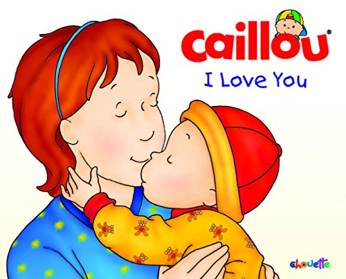 Caillou: I Love You (Hand in Hand)