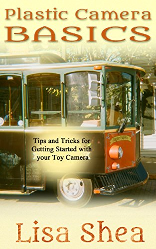 Plastic Camera Basics: Tips and Tricks for Getting Started with your Toy Camera