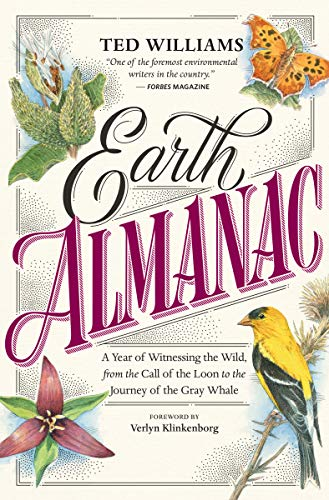 Earth Almanac: A Year of Witnessing the Wild, from the Call of the Loon to the Journey of the Gray Whale