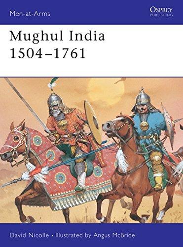 Mughul India 1504-1761 (Men-at-Arms)