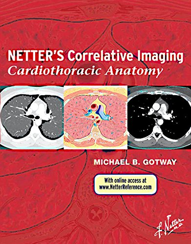 Netter's Correlative Imaging: Cardiothoracic Anatomy E-Book (Netter Clinical Science)