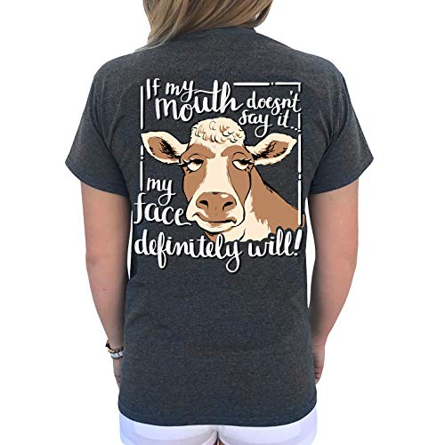 Southern Attitude Cow If My Mouth Doesn't Say It, My Face Will Womens Heather Gray T-Shirt (Small)