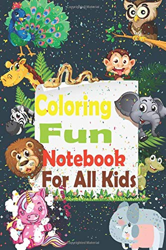 Coloring Fun Notebook for Kids (3 years and Over)-Premium Quality and Fantastic Design