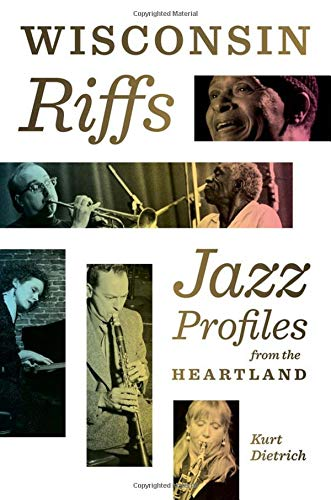 Wisconsin Riffs: Jazz Profiles from the Heartland
