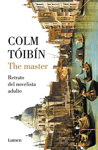 The Master: Retrato del novelista adulto (Spanish Edition)