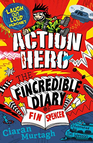 Action Hero (3) (The Fincredible Diary of Fin Spencer)