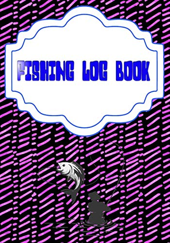 Fishing Log For Kids: Reviews Fishing Log Book Size 7 X 10 INCHES | Fisherman - Stream # Saltwater ~ Cover Glossy 110 Pages Fast Prints.