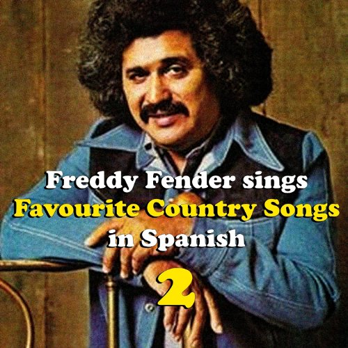 Freddy Fender Sings Country Favourites in Spanish Vol. 2