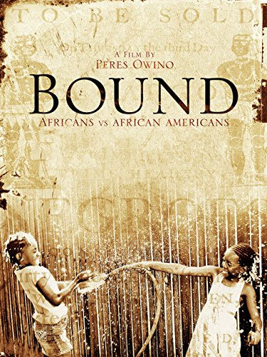 Bound: Africans vs African Americans