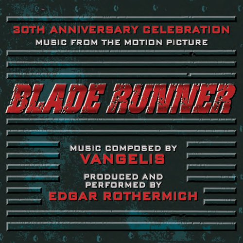 Blade Runner: A 30th ANNIVERSARY CELEBRATION - Music from the Motion Picture by Vangelis